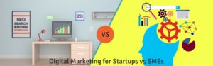 Digital marketing for startups vs SMEs