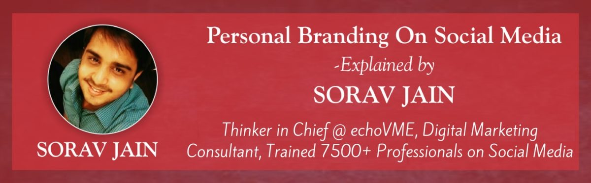 Personal Branding on Social Media, by @SoravJain